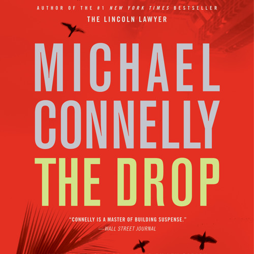 THE DROP by Michael Connelly, read by Len Cariou