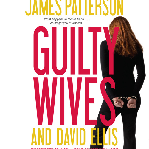 GUILTY WIVES by James Patterson and David Ellis, read by January LaVoy