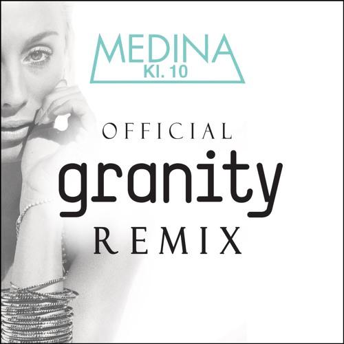 Medina - Kl. 10 (Granity Remix)