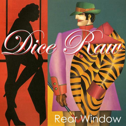 Dice Raw - Rear Window (Prod. by Rick Friedrich)