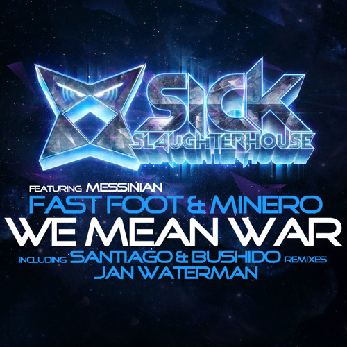 Fast Foot & Minero feat. Messinian - We Mean War (Jan Waterman Remix) (SICK SLAUGHTERHOUSE) PREVIEW