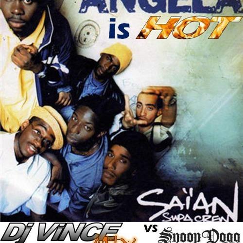 Snoop Dogg vs Saian Supa Crew - Angela is hot (Dj ViNCE mix)