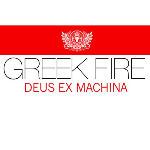 Greek Fire - Deus Ex Machina