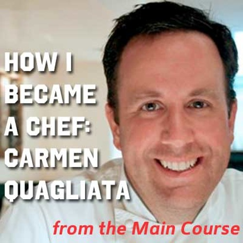 How I Became a Chef: Carmen Quagliata
