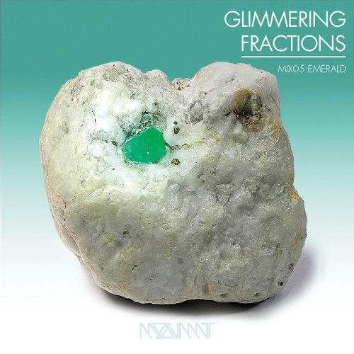 GLIMMERING FRACTIONS | MIX 05:EMERALD
