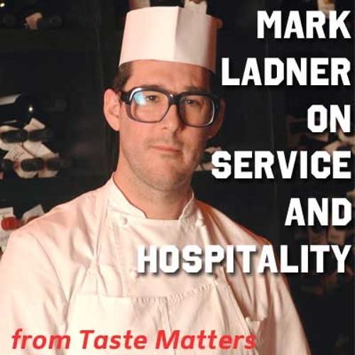 Mark Ladner on Service & Hospitality