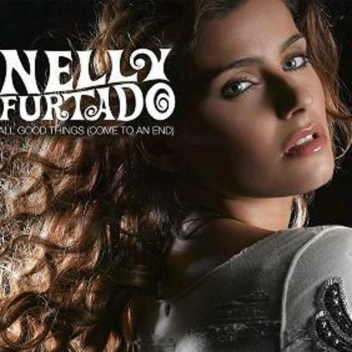 Nelly Furtado All Good Things Come To An End (Dave Audé Edit)