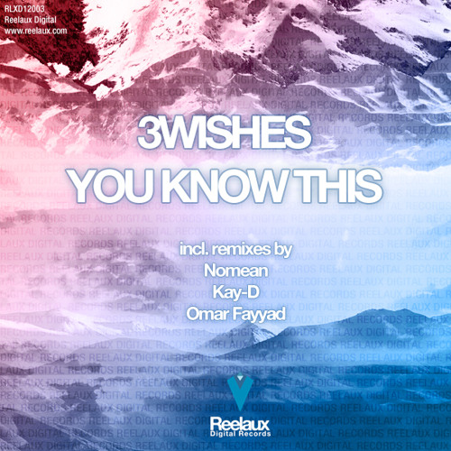 3Wishes - You Know This (Nomean Remix) :: Reelaux Digital