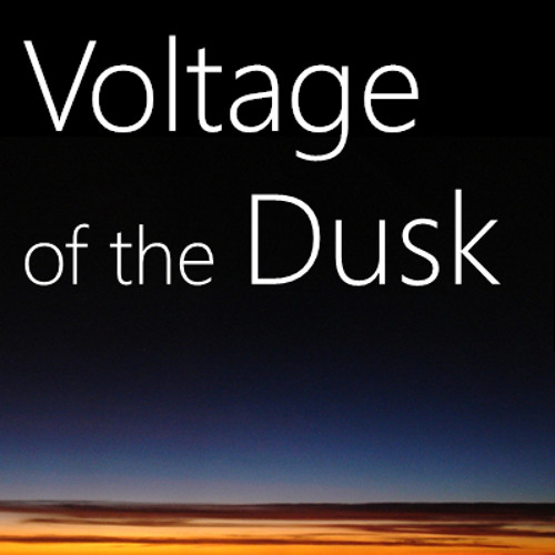 Voltage of the Dusk
