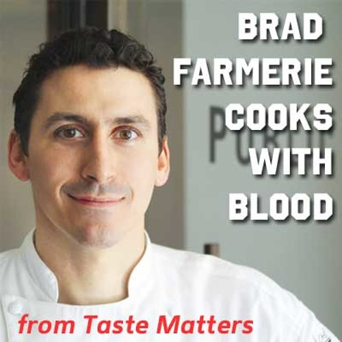 Brad Farmerie Cooks with Blood