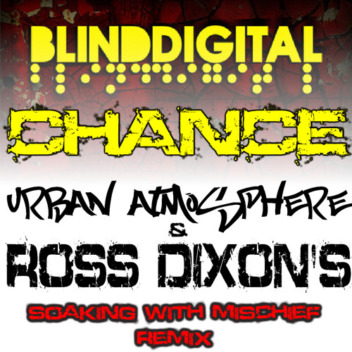 Blind Digital - Chance (Urban Atmosphere & Ross Dixon's Soaking With Mischief Remix)