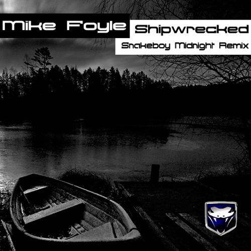 Mike Foyle - Shipwrecked (Snakeboy Midnight Remix)
