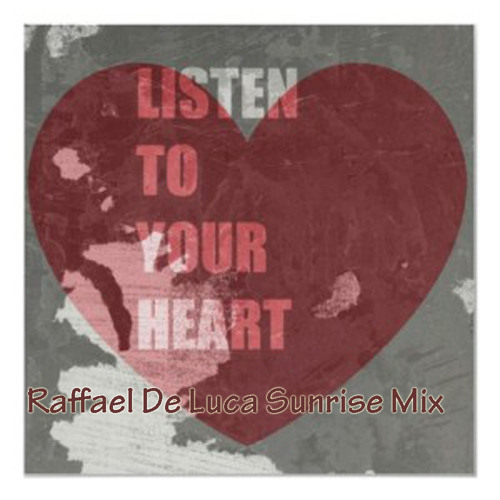 D.H.T. - Listen To Your Heart (Raffael De Luca Sunrise Mix) [FREE DOWNLOAD]