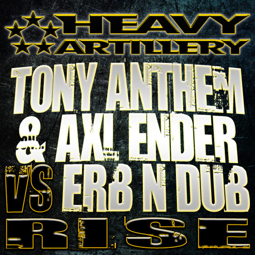 TONY ANTHEM and AXL ENDER VS ERB N DUB - RISE (Urban Assault Remix) out now!