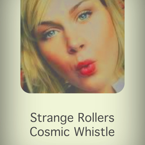Strange Rollers - Cosmic Whistle (Wonky House Mix) FREE DOWNLOAD
