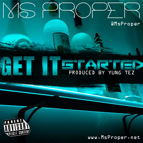 Get It Started Explicit (Prod By Yung Tez)