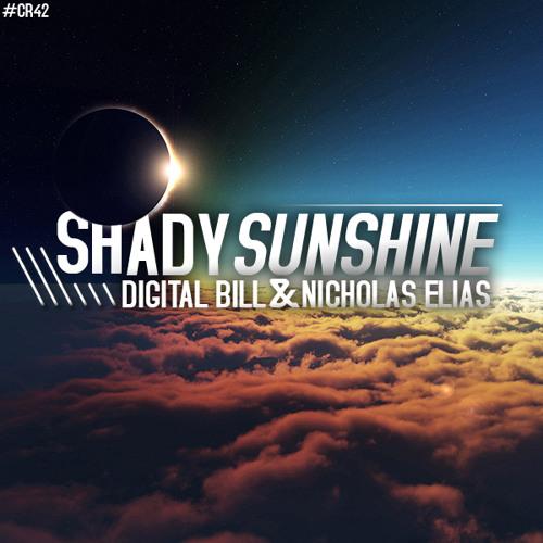Digital Bill & Nicholas Elias - Shady Sunshine(Free Download)