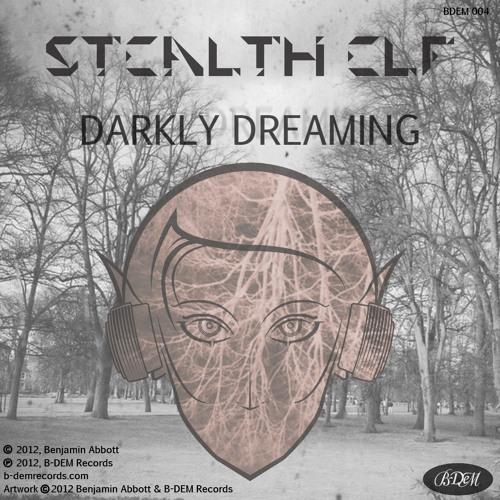 Stealth Elf - Darkly Dreaming EP [BDEM004]