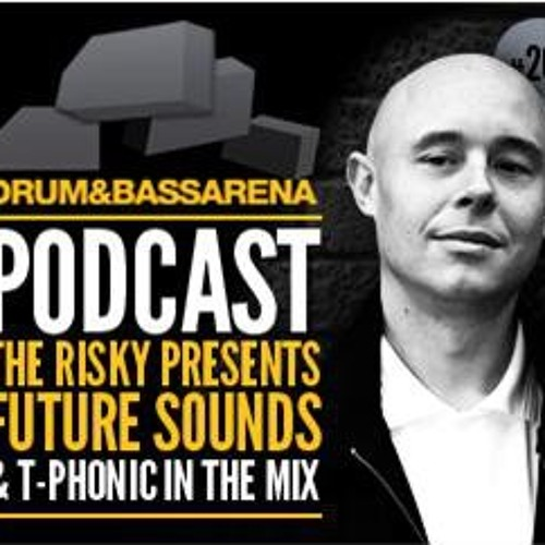 FREE DOWNLOAD: DNBARENA podcast 204 THE RISKY PRESENTS T-PHONIC! Full Length Version