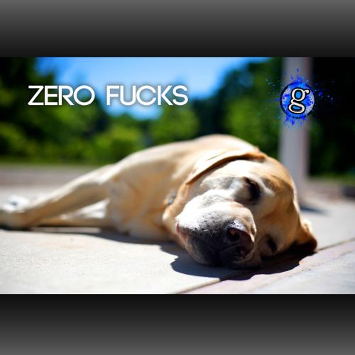 Zero Fucks (Original Mix)