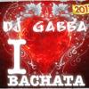Dj Gabba - Yo quiero más bachata