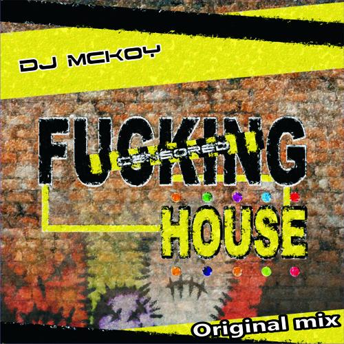 Fucking house dj mckoy original mix release  SUITE MUSIC RECORDS