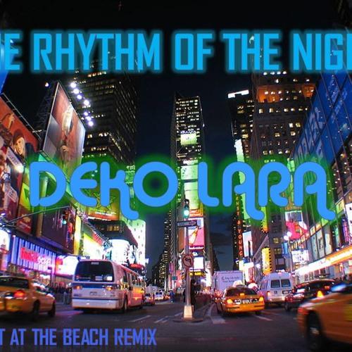 Deko Lara  - The Rhythm Of The Night (Beat at the Beach Remix)