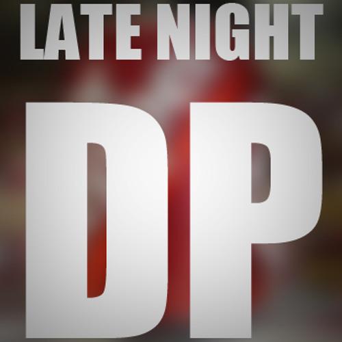 Late Night DP