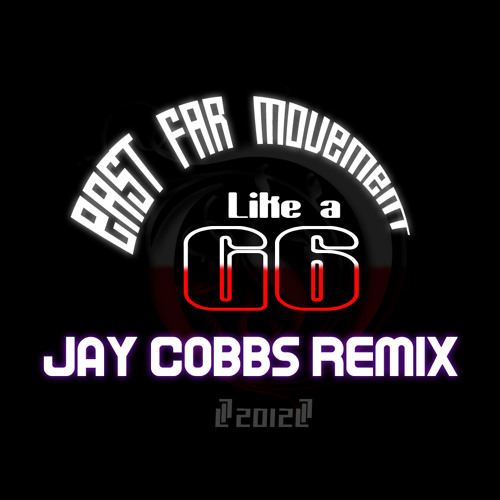 Far East Movement - Like a G6 (Jay Cobbs Remix 2012)
