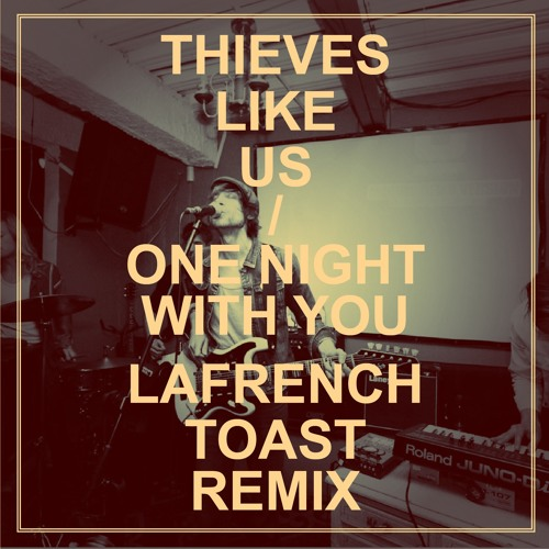 Thieves Like Us - One Night With You (Lafrench Toast Remix)