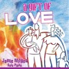 Jamie Mitges : A Gift of Love