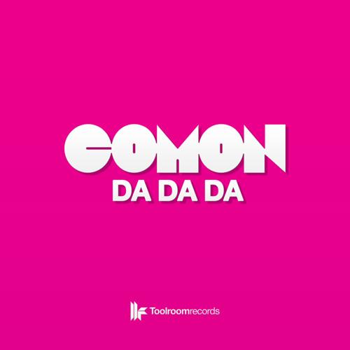 COMON - Da Da Da  (Toolroom Rec.)