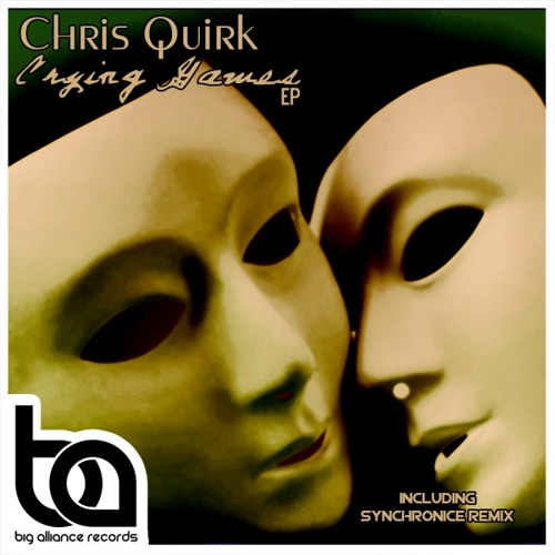 Chris Quirk - Crying Game (OUT NOW) BIG ALLIANCE RECORDS