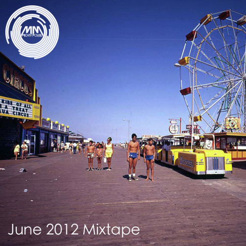 Mighty Mouse June 2012 Mixtape