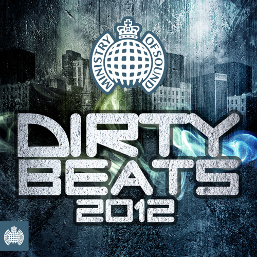 Dirty Beats 2012 Minimix (Ministry of Sound UK) - OUT NOW!