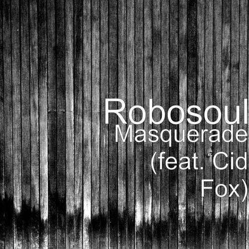 Robosoul (Feat. Cid Fox) Masquerade