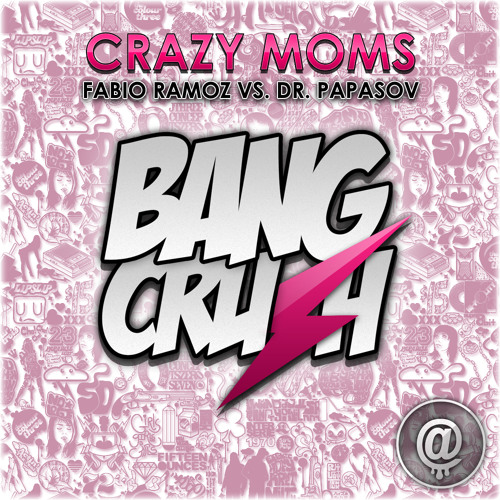 Fabio Ramoz & Dr. Papasov - Crazy Moms [OUT NOW ON BEATPORT]