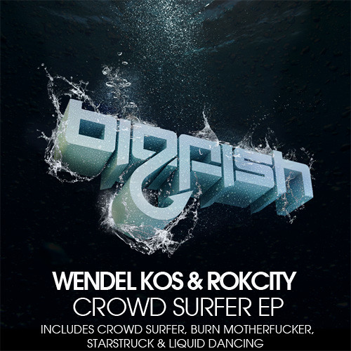 Wendel Kos & Rokcity- Burn Motherfucker (Original Mix) [Big Fish Recordings]