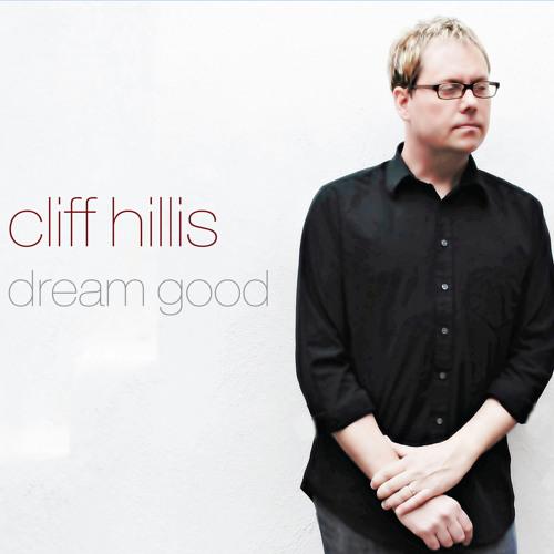 Cliff Hillis-Dream Good