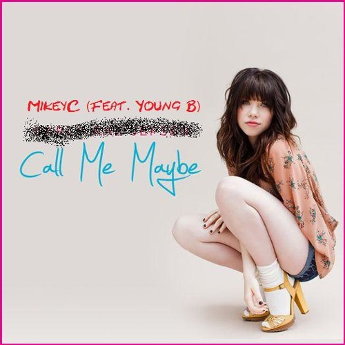 Call Me Maybe (Remix) (Feat. Young B)