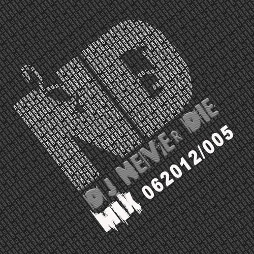 Dj Never Die Mix Promo June 2012/005