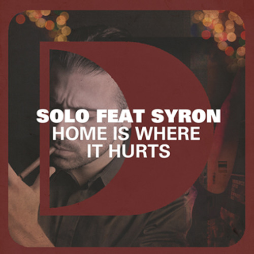 Solo featuring Syron - Home Is Where It Hurts