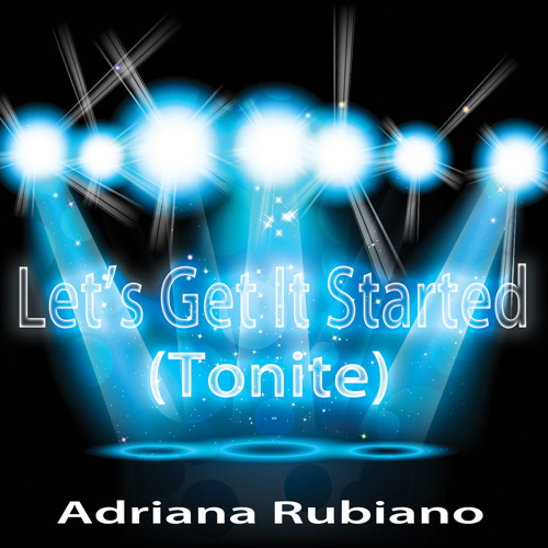 Adriana Rubiano - Let's Get It Started (Tonite) (Tommy Love Men Do It Better Dub)