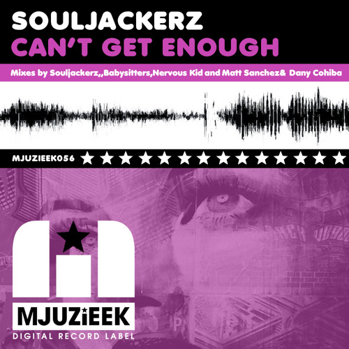 OUT NOW! Souljackerz - Can't Get Enough (Nervous Kid Mix)