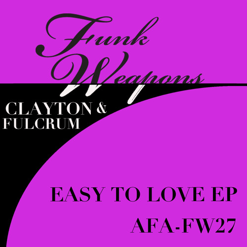 "Clayton and Fulcrum ""Easy To Love"" EP OUT NOW Juno"