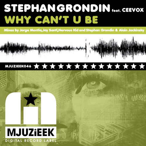 OUT NOW! Stephan Grondin feat. Ceevox - Why Can't You Be (Nervous Kid Remix)