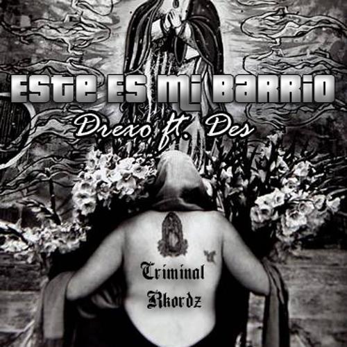 Este Es Mi Barrio - (Drexo ft. Des)