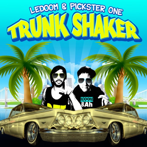 LeDoom & Pickster One - Trunk Shaker