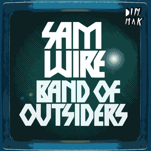 Sam Wire - Band Of Outsiders