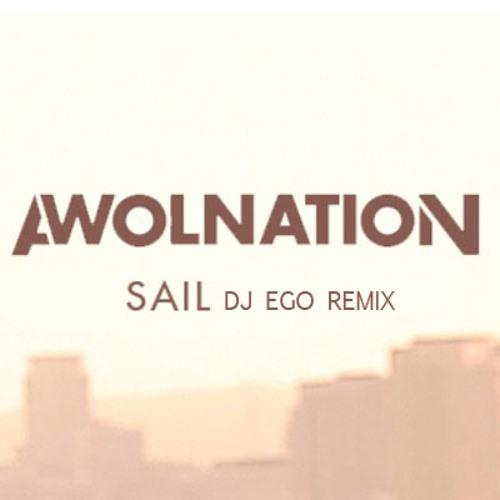 Awolnation - Sail (DJ eGo Remix) FREE DOWNLOAD